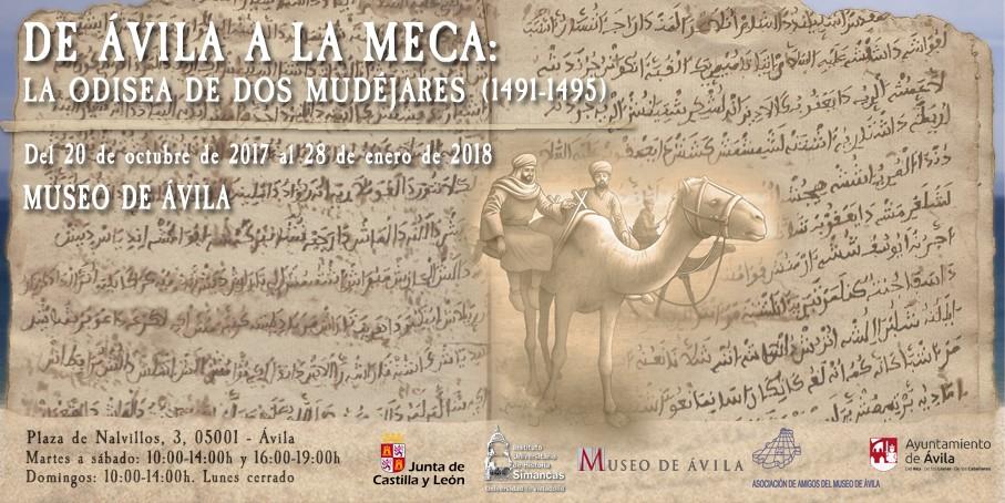 Cartel de la exposición temporal del Museo de Ávila De Ávila a La Meca: la odisea de dos mudéjares (1491-1495), coordinada por Juan Rebollo Bote