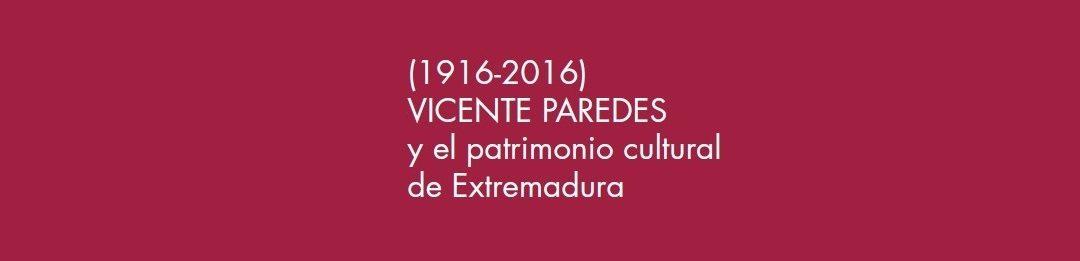Publicación del catálogo de la exposición «Vicente Paredes y el Patrimonio Cultural de Extremadura (1916-2016)»