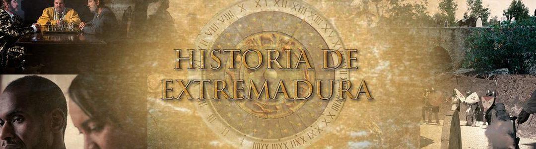 Cabecera de la serie documental Historia de Extremadura de Canal Extremadura TV