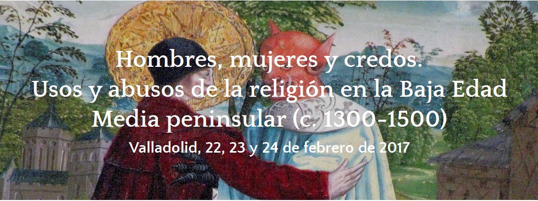 """Trujillo y la conflictividad social, en el Congreso Internacional """"Hombres, mujeres y credos. Usos y abusos de la religión en la Baja Edad Media peninsular (c. 1300-1500)""""."""