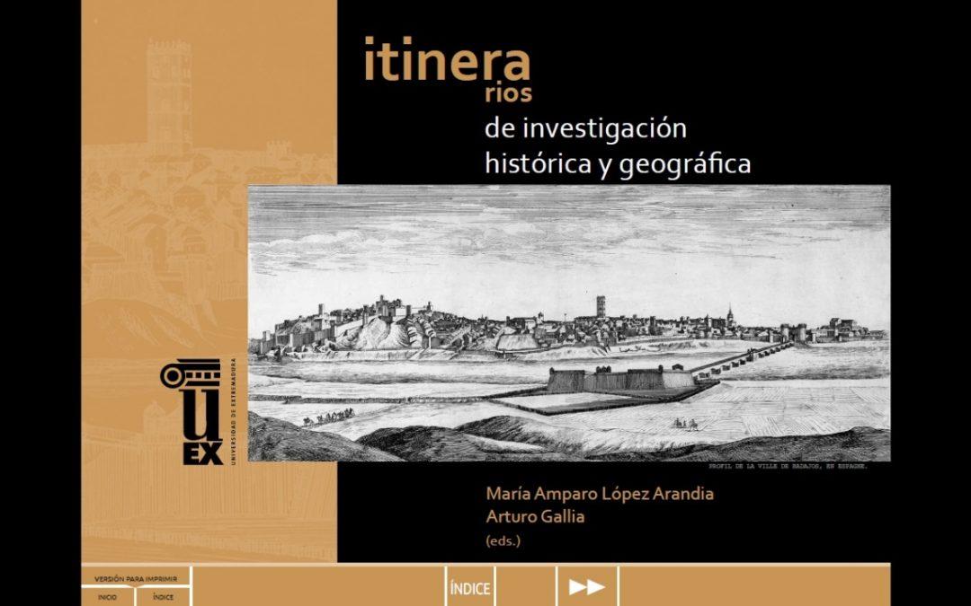 «Itinerarios de investigación histórica y geográfica»: investigaciones de Carlos Marín y María José Rodríguez