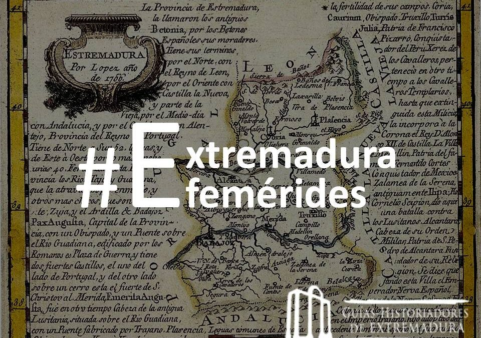 #ExtremaduraEfemérides: Historia para un calendario