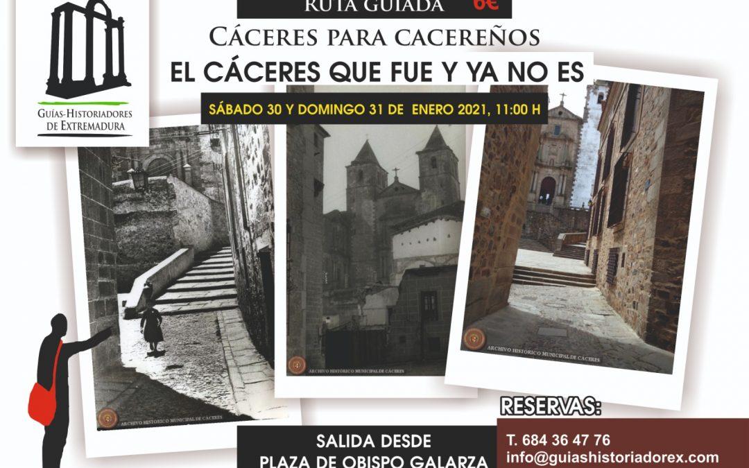 Cáceres para cacereños: El Cáceres que fue y ya no es, 30 y 31 de enero de 2021